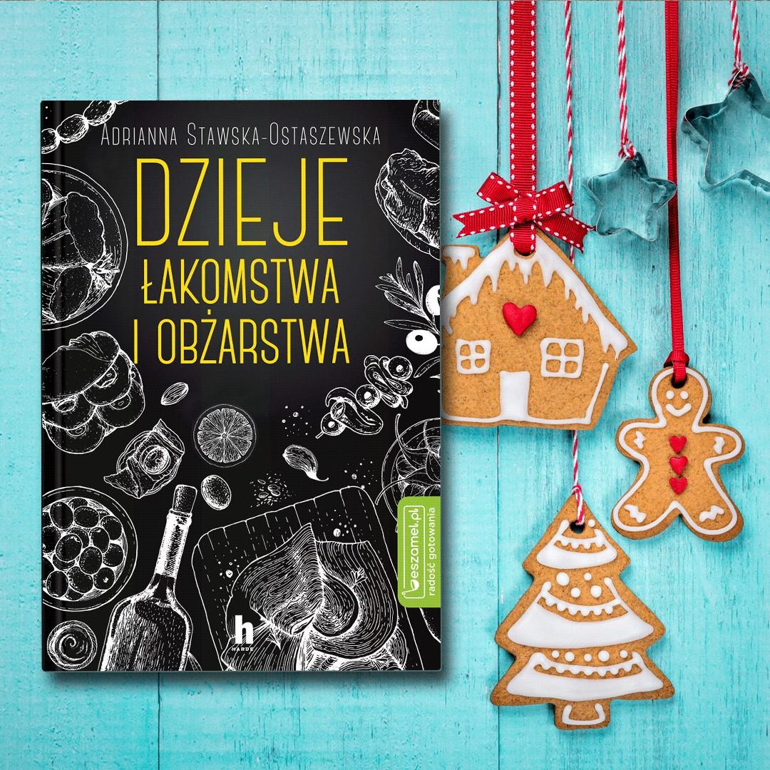 Dzieje łakomstwa i obżarstwa, Adrianna Ewa Stawska, wyd. Harde, 2019